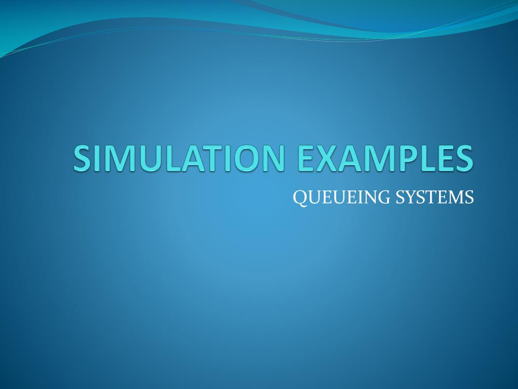 simulation examples l.