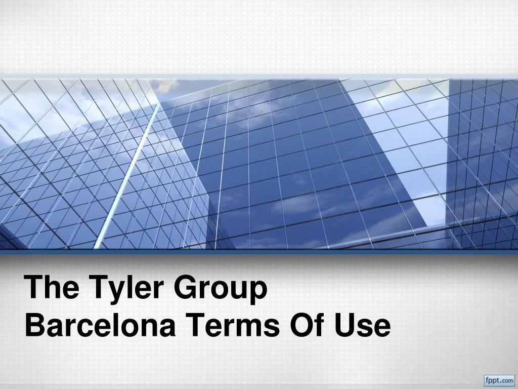 the tyler group barcelona terms of use l.