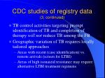 cdc studies of registry data 3 continued1