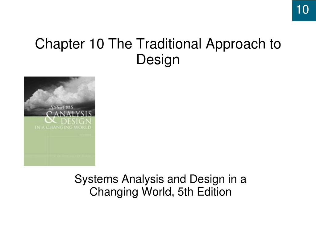 chapter 10 the traditional approach to design l.