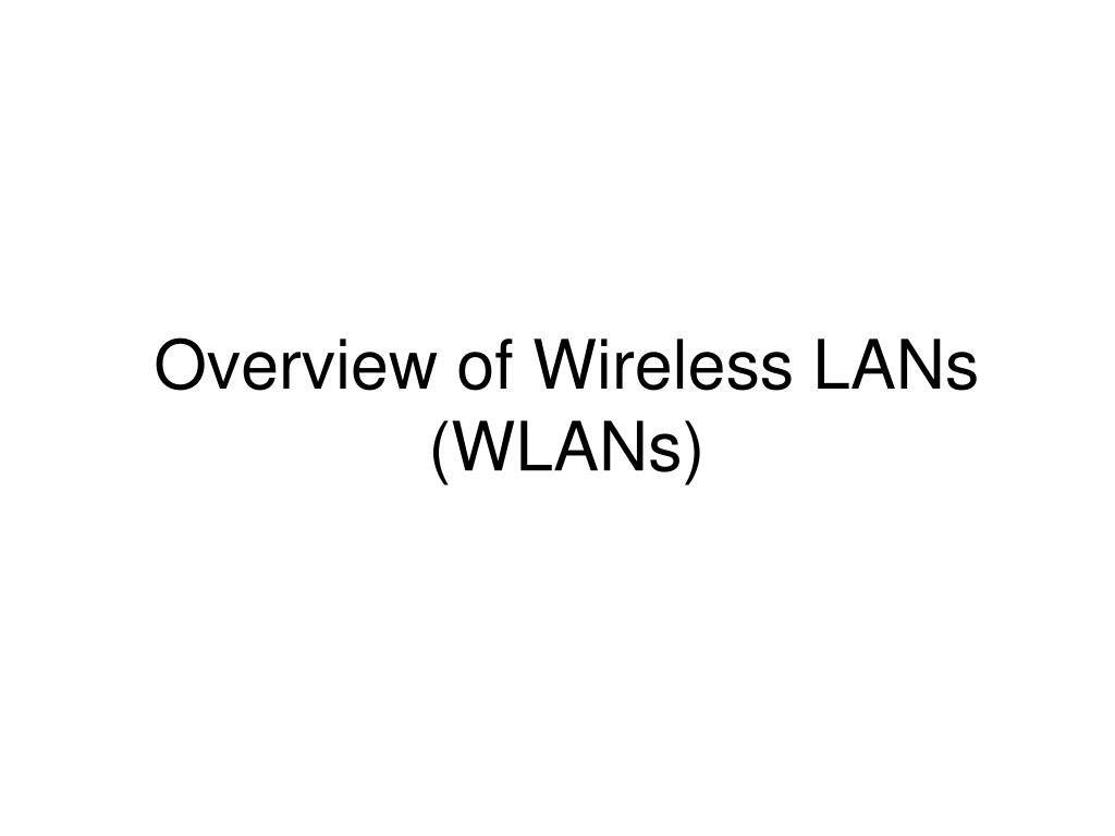 overview of wireless lans wlans l.