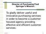 director of purchasing fred springer s mission