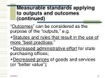 measurable standards applying to outputs and outcomes continued