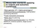 measurable standards applying to outputs and outcomes continued34