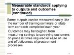 measurable standards applying to outputs and outcomes continued35