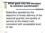 what goes into the decision to contract continued