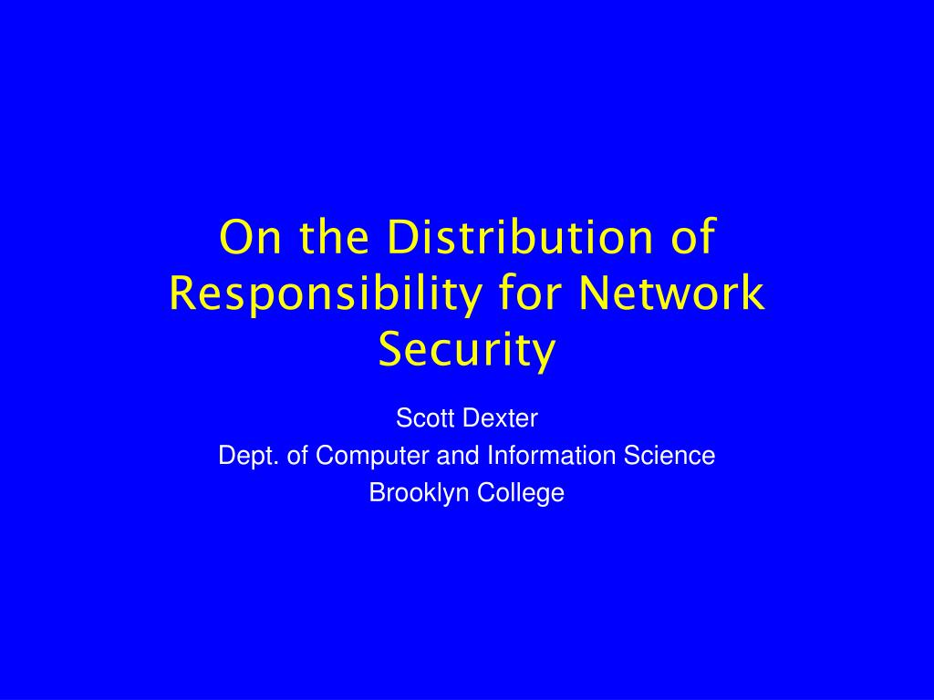 on the distribution of responsibility for network security l.