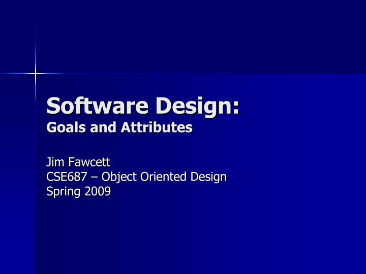 software design goals and attributes n.