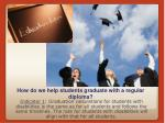 how do we help students graduate with a regular diploma