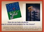 how do we help students stay in school and prepare for the future