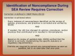 identification of noncompliance during sea review requires correction