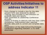 osp activities initiatives to address indicator 11