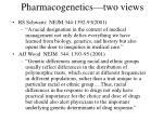 pharmacogenetics two views