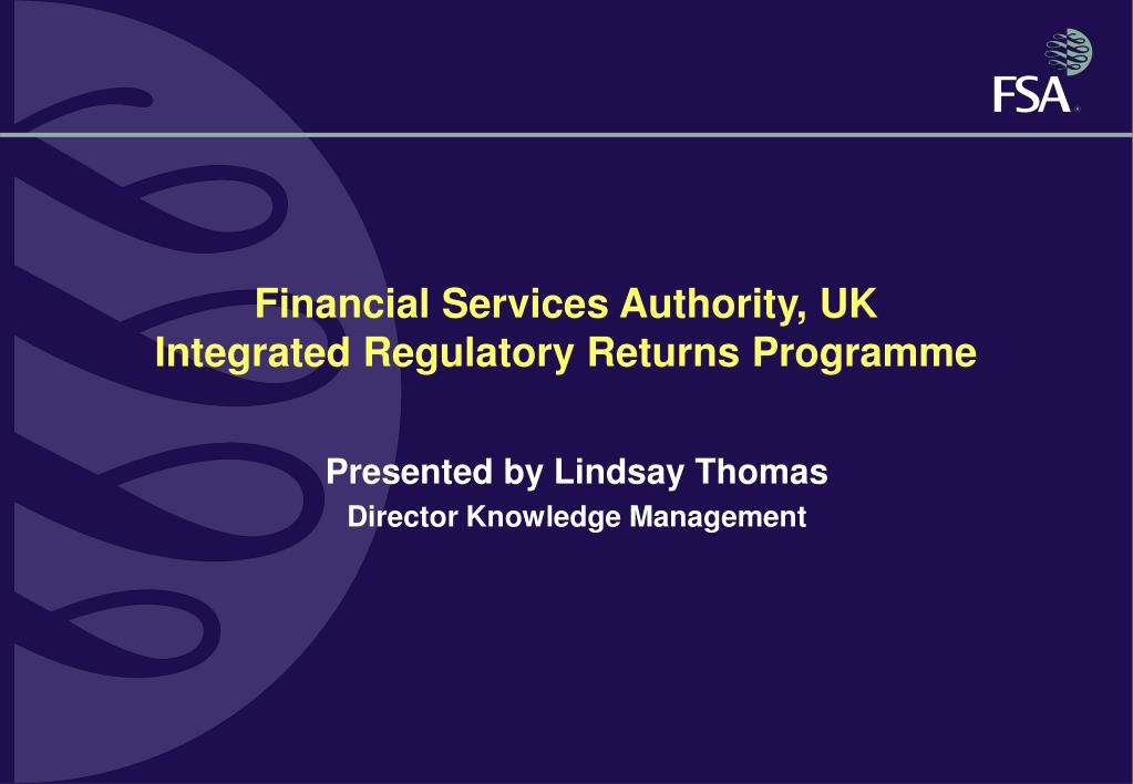 financial services authority uk integrated regulatory returns programme l.