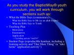 as you study the baptistway youth curriculum you will work through sections such as