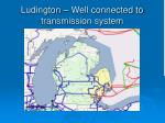 ludington well connected to transmission system