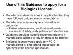 use of this guidance to apply for a biologics license