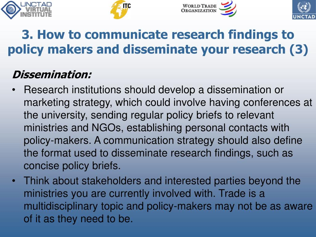 3. How to communicate research findings to policy makers and disseminate your research (3)