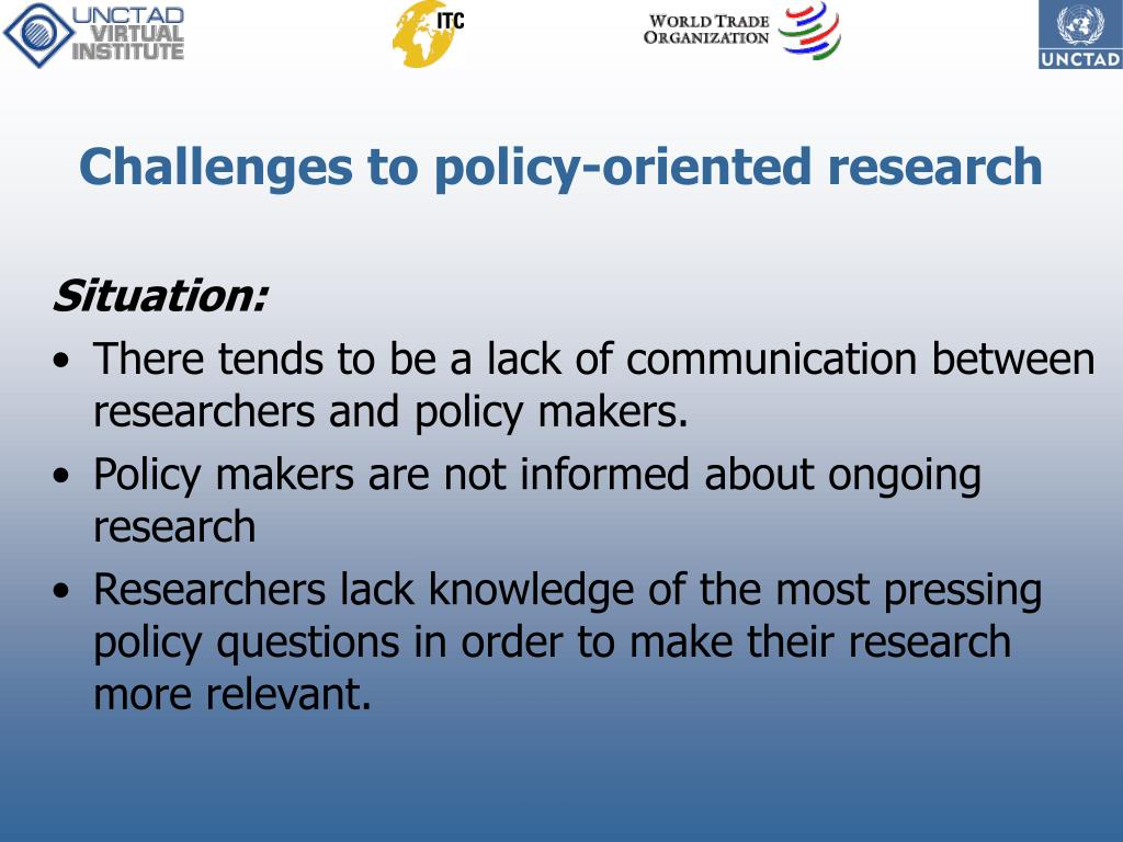 Challenges to policy-oriented research