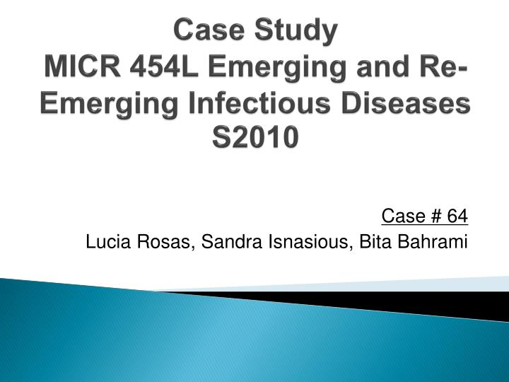 case study micr 454l emerging and re emerging infectious diseases s2010 n.