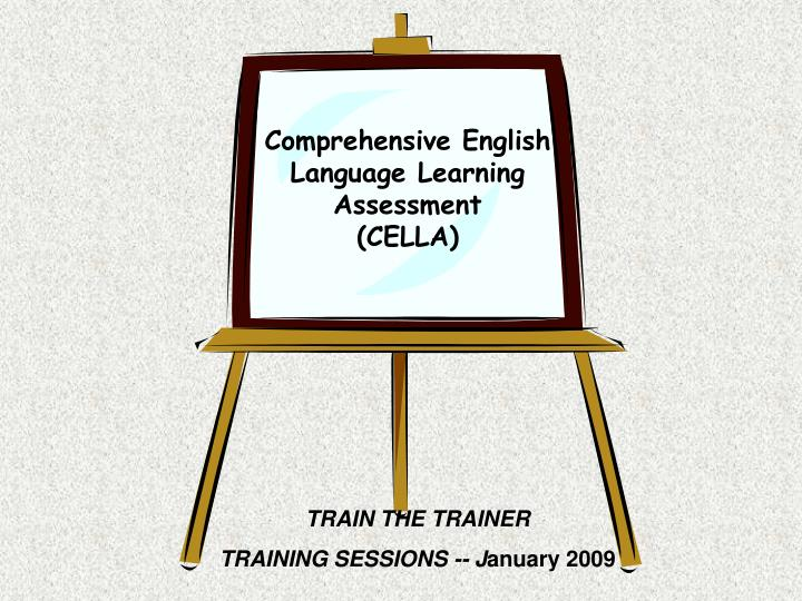 comprehensive english language learning assessment cella n.