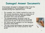 damaged answer documents