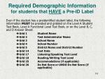 required demographic information for students that have a pre id label