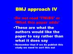 bmj approach iv