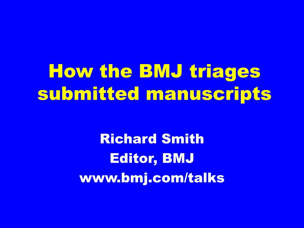 how the bmj triages submitted manuscripts l.