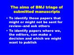 the aims of bmj triage of submitted manuscripts5
