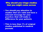 why should you triage studies that you might come across