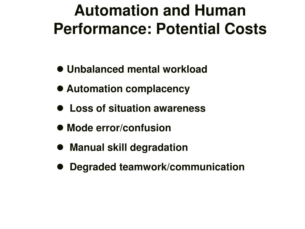 Automation and Human Performance: Potential Costs