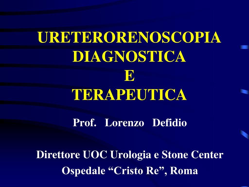 ureterorenoscopia diagnostica e terapeutica l.