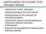 usefulness to future tvet trainee needs