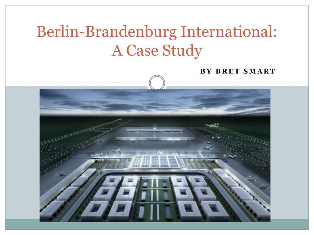berlin brandenburg international a case study l.