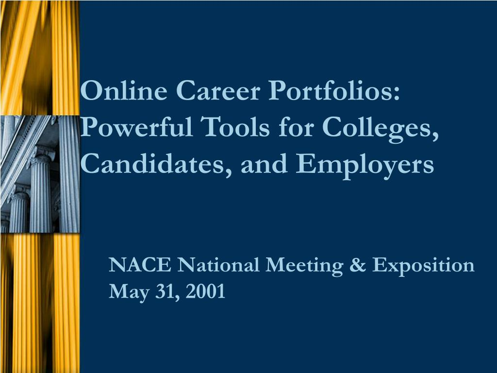 online career portfolios powerful tools for colleges candidates and employers l.