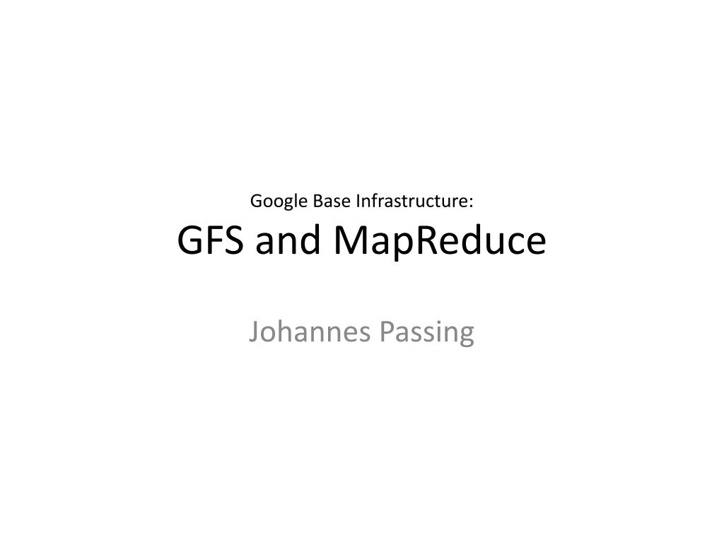 google base infrastructure gfs and mapreduce l.