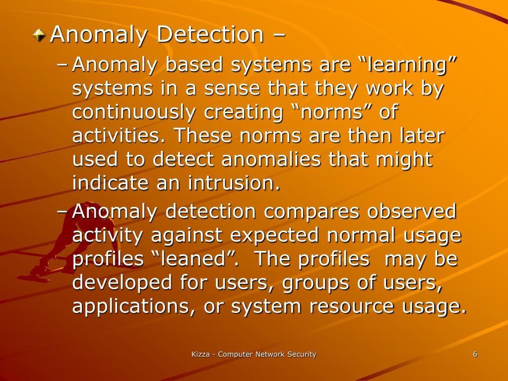Anomaly Detection –