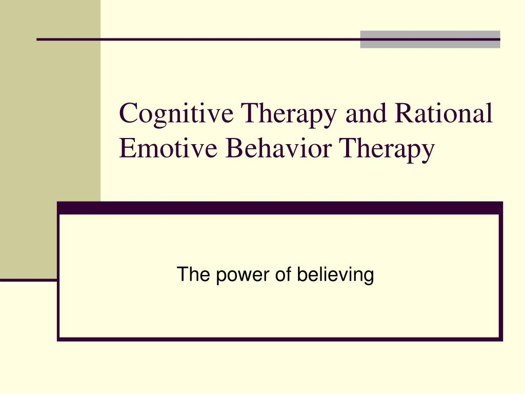 cognitive therapy and rational emotive behavior therapy l.
