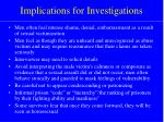 implications for investigations