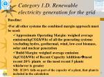 category 1 d renewable electricity generation for the grid23