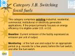 category 3 b switching fossil fuels