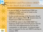 modalities and procedures m p for the small scale cdm