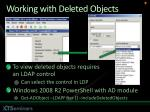 working with deleted objects