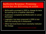 ineffective response promising action but not delivering on action