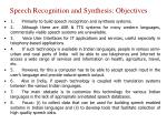 speech recognition and synthesis objectives