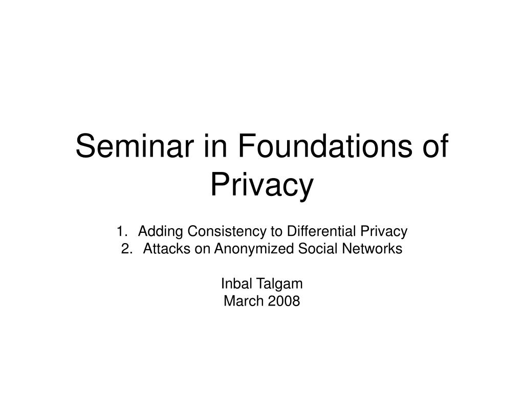 seminar in foundations of privacy l.