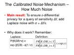 the calibrated noise mechanism how much noise