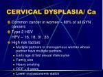 cervical dysplasia ca