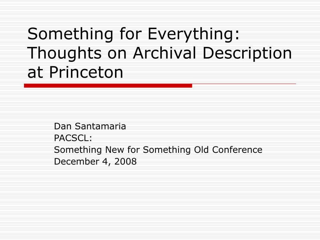 something for everything thoughts on archival description at princeton l.